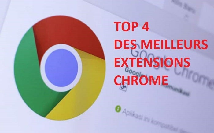 Voici le top 4 des extensions chrome indispensable !
