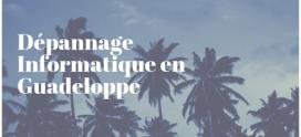 Dépannage informatique en Guadeloupe