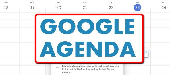 Comment peut-on éviter d'être spammer sur son agenda Google ?