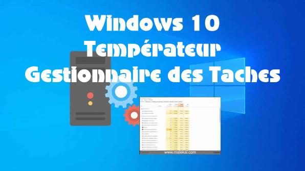 Windows 10 va afficher la température dans le gestionnaire de tâches