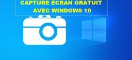 Comment réaliser une capture d'écran GRATUIT sous Windows 10