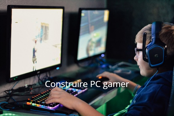 Construisez un ordinateur Gamer pour une expérience de jeu récente