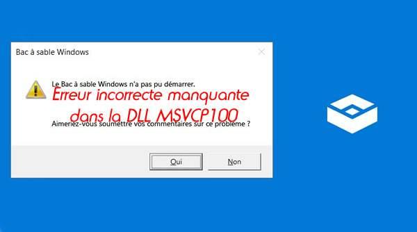 Erreur incorrecte manquante dans la DLL MSVCP100