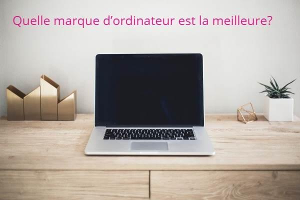 Quelle marque d'ordinateur est la meilleure?