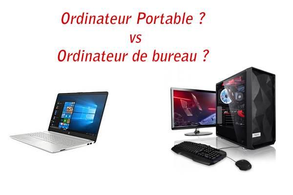 Un ordinateur portable ou un ordinateur de bureau?