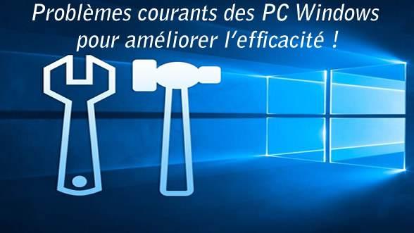 Gérer les problèmes courants des PC Windows pour améliorer l'efficacité