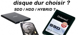 Quel disque dur choisir DISQUE HD / SSHD / SSD ?