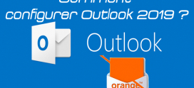 Comment configurer la messagerie Outlook 2019 avec Orange ?