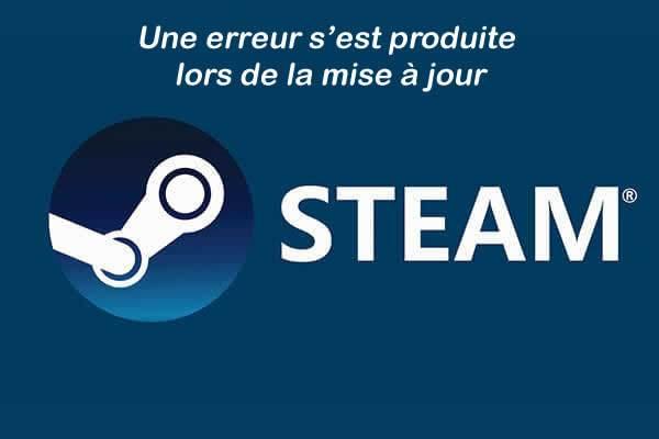 Erreur Steam – «Une erreur s'est produite lors de la mise à jour»