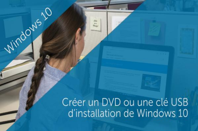 Comment créer un média support DVD ou clé USB bootable pour Windows 10 ?