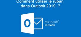 Comment utiliser le ruban dans Outlook 2019  ?