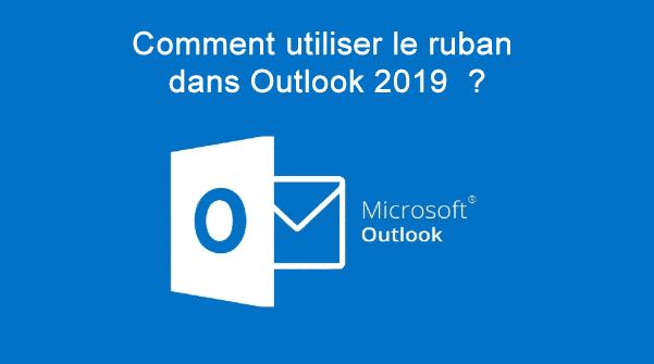 Comment utiliser le ruban dans Outlook