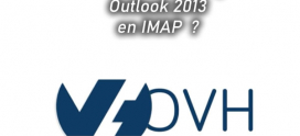OVH : Comment configurer Outlook 2013 en IMAP  ?