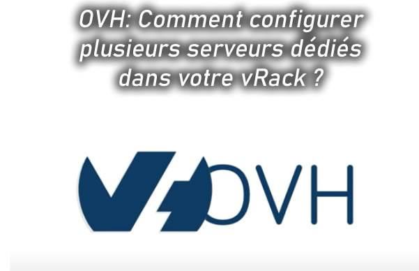 OVH: Comment configurer plusieurs serveurs dédiés dans votre vRack ?
