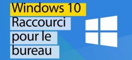 Comment créer un raccourci dans  Windows 10 ?