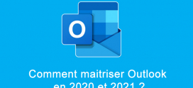 Comment maitriser Outlook en 2020 et 2021 ?