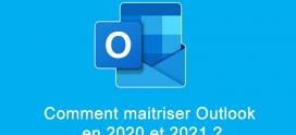Comment maitriser Outlook en 2020 et 2021 ?