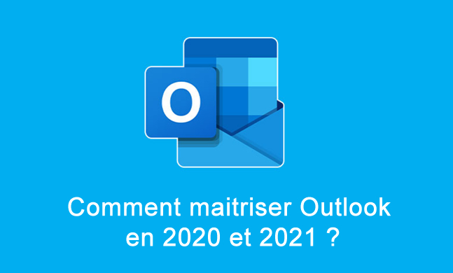 Comment maitriser Outlook en et